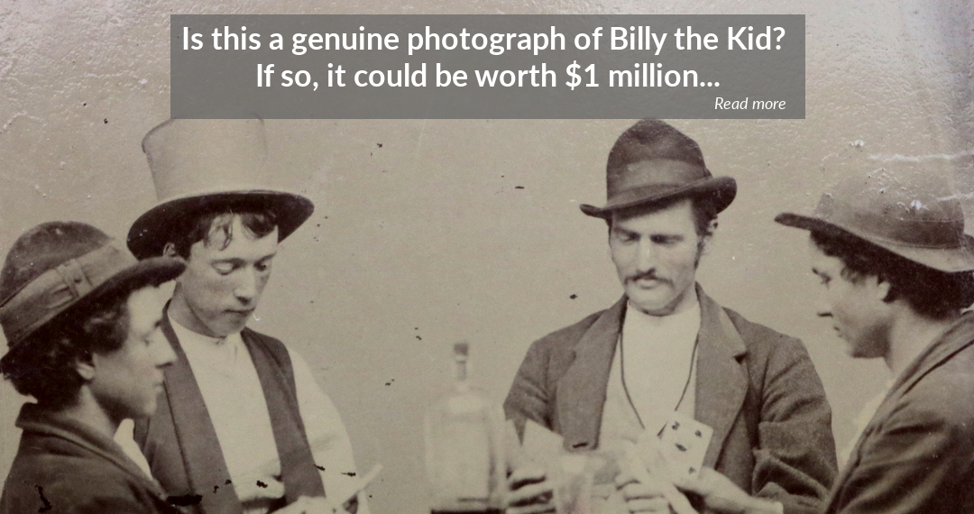 Is this a genuine photograph of Billy the Kid? If so, it could be worth $1 million